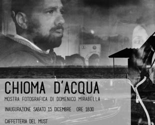 Chioma d'acqua - Mostra fotografica di Domenico Mirabella