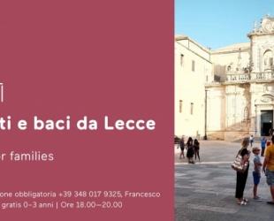 Saluti e Baci da Lecce - Tour for families