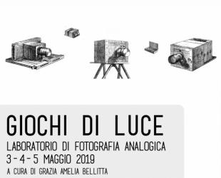 GIOCHI DI LUCE Laboratorio di Fotografia Analogica